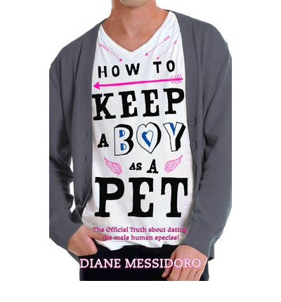 Review: How To Keep A Boy As A Pet by Diane Messidoro
