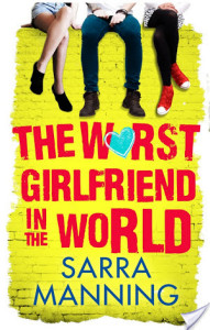 Review: The Worst Girlfriend in the World by Sarra Manning